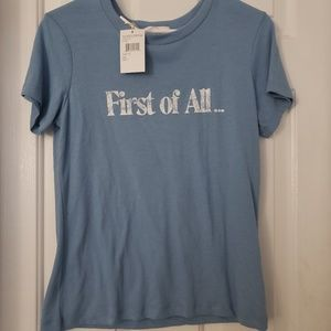 'First of All' Graphic Tee
